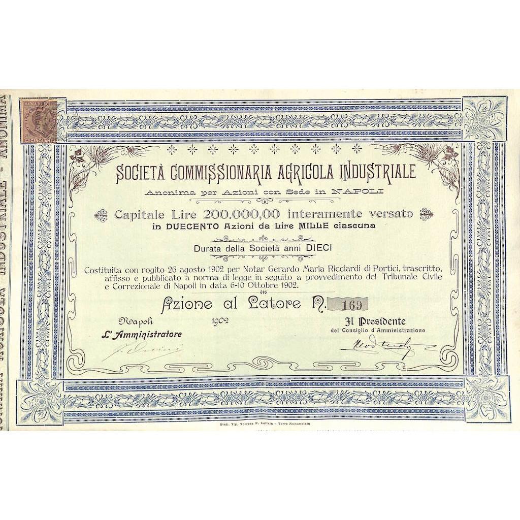SOC. COMMISSIONARIA AGRICOLA IND. - UNA AZIONE NAPOLI 1902