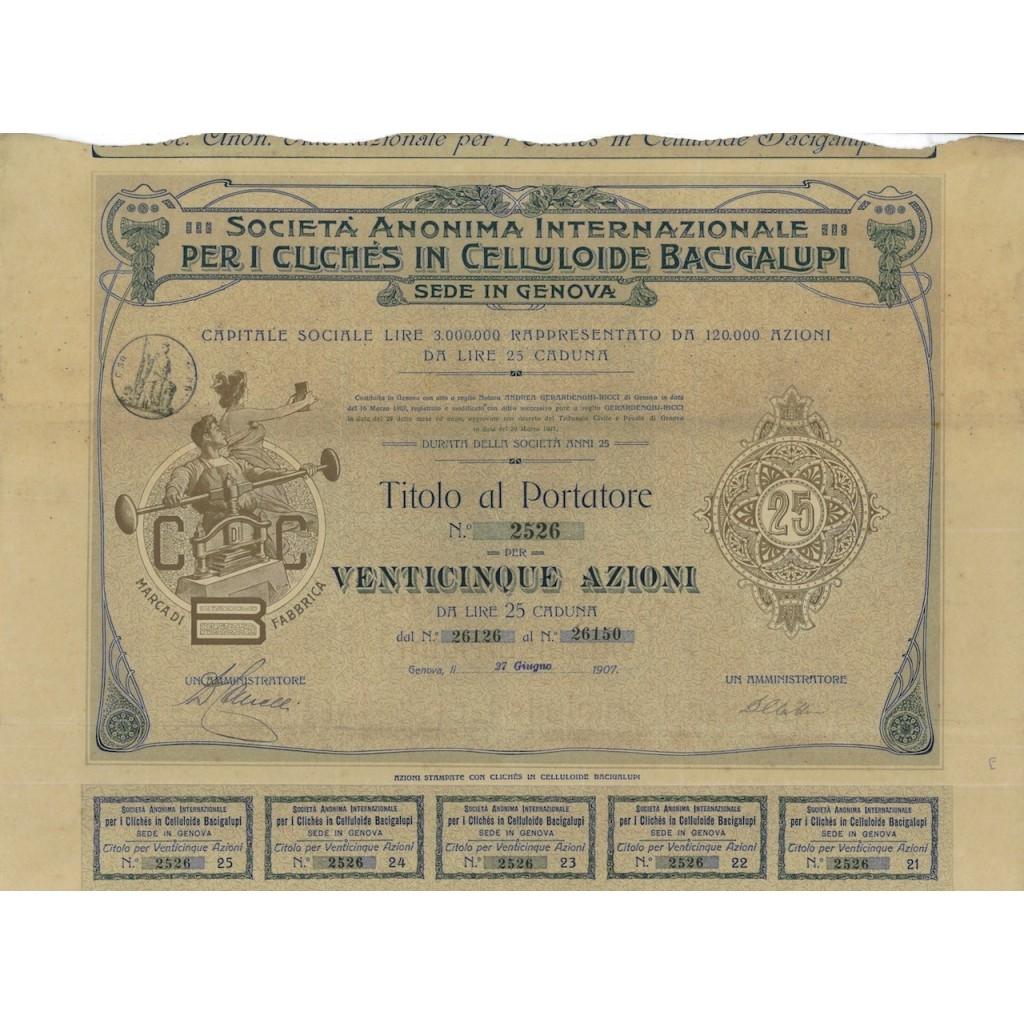 SOC. ANON. INT. CLICHES CELLULOIDE BACIGALUPI - 25 AZIONI GENOVA 1907