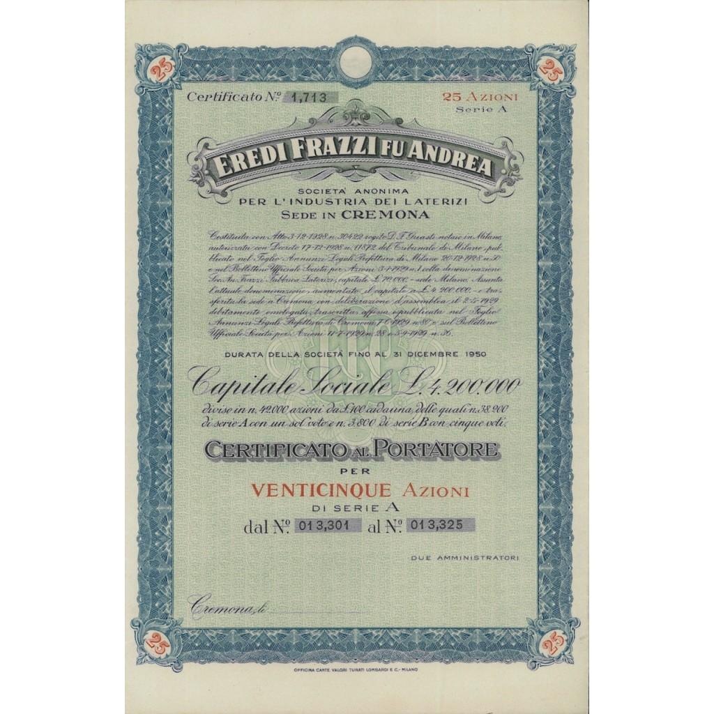 EREDI FRAZZI FU ANDREA 25 AZIONI CREMONA 1928